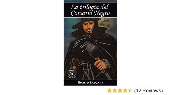 Amazon.com: La trilogía del Corsario Negro: El Corsario Negro, La reina de los caribes, Yolanda, la hija del Corsario Negro (Clásicos salgarianos.