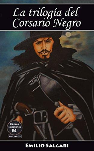 La trilogía del Corsario Negro: El Corsario Negro, La reina de los caribes,