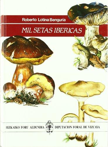 Descargar Libro Mil Setas Ibericas Roberto Lotina Benguria