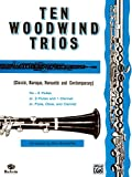 Ten Woodwind Trios: Fl, Ob, Cl or 3 Fl or 2 Fl, Cl