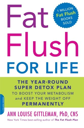 fat-flush-for-life-the-year-round-super-detox-plan-to-boost-your-metabolism-and-keep-the-weight-off-