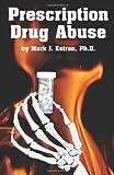 Prescription Drug Abuse, Mark James Estren, 1579511686
