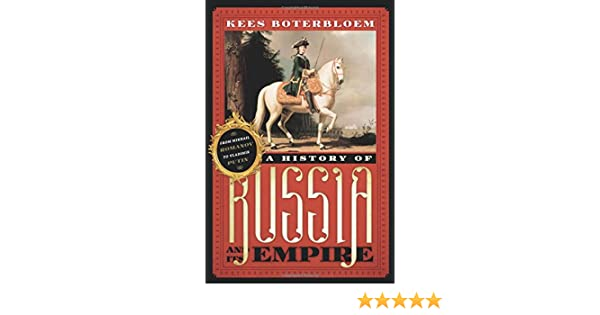 A History of Russia and Its Empire: From Mikhail Romanov to Vladimir Putin