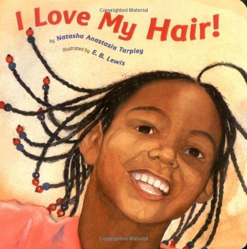 Books : I Love My Hair! by Natasha Anastasia Tarpley (2004-02-01)