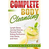 Complete Body Cleansing: Lymph detox, juicing cleanse, parasite flush, kidney purification...