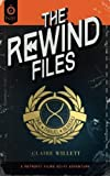 The Rewind Files by Claire Willett (2015-09-09)
