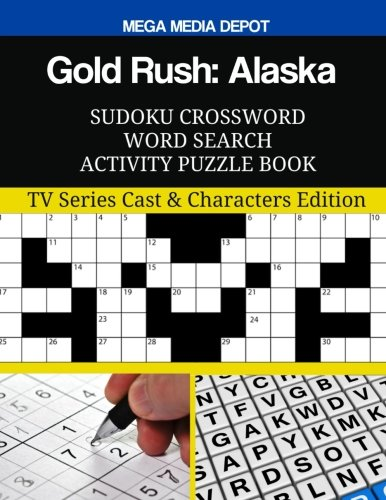 Gold Rush: Alaska  Sudoku Crossword Word Search Activity Puzzle Book: TV Series Cast & Characters Edition