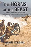 img - for The Horns of the Beast: The Swakop River Campaign and World War I in South-West Africa 1914-15 book / textbook / text book
