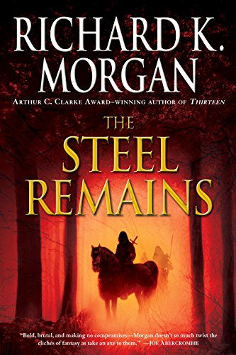 The Steel Remains (A Land Fit for Heroes Series Book 1) cover