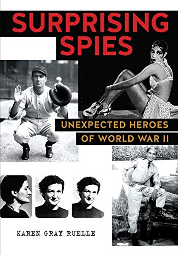 Book Cover: Surprising Spies: Unexpected Heroes of World War II