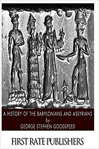 A History of the Babylonians and Assyrians