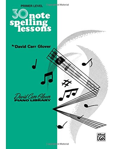 - 30 Notespelling Lessons: Primer (David Carr Glover Piano Library)