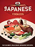 Japanese Cooking: A Japanese Cookbook with the 50 Most Delicious Japanese Recipes (Recipe Top 50 s 88)