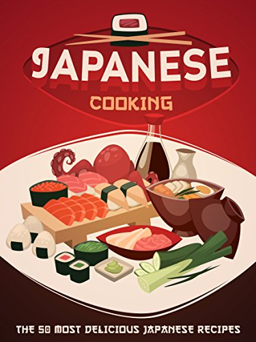 Japanese Cooking: A Japanese Cookbook with the 50 Most Delicious Japanese Recipes (Recipe Top 50's 88) (Japanese Cooking Recipes)