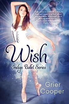 Wish: Indigo Ballet Series by [Cooper, Grier]