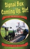 Signal Box Coming up, Sir!, Geoffrey Body and Bill Parker, 0752460404