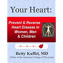 Your Heart: Prevent & Reverse Heart Disease in Women, Men & Children