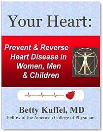 Your Heart: Prevent & Reverse Heart Disease in Women, Men & Children