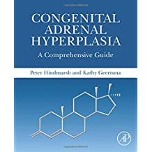 Congenital Adrenal Hyperplasia: A Comprehensive Guide