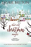 the old magic of christmas - That Old Christmas Magic: A Jackson Falls Short Story