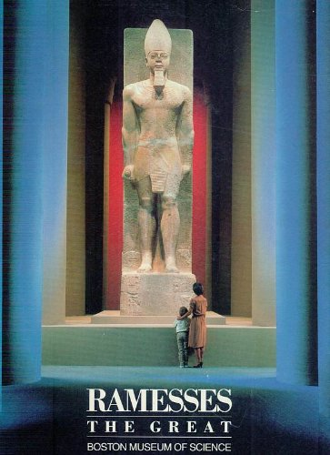 Ramesses the Great. Presented by the Boston Museum of Science in Cooperation with the Egyptian Antiquities -