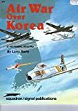 Air War over Korea, Larry Davis, 0897471377