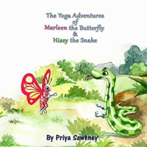 The Yoga Adventures of Marleen the Butterfly and Hissy the Snake Audiobook