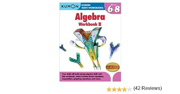 Amazon.com: Kumon Algebra Workbook II (Kumon Math Workbooks ...