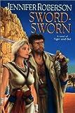 Sword-Sworn, Jennifer Roberson and Jennifer Roberson, 0756400996