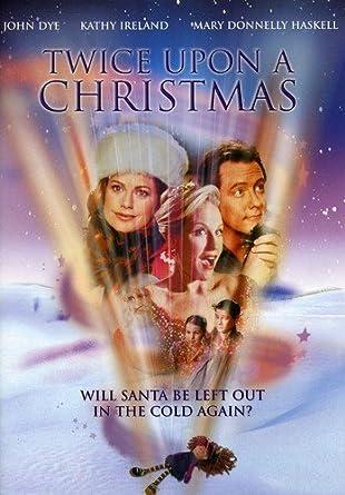 Amazon com: Twice Upon A Christmas: John Dye, Kathy Ireland