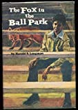 The Fox in the Ball Park, Harold Longman, 0070386811