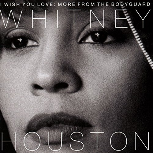 Whitney Houston - I Wish You Love: More From The Bodyguard - Zortam Music