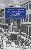 Lawyers, Litigation and English Society, 1450-1900, Brooks, Christopher W., 1852851562