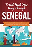 Travel Hack Your Way Through Senegal: Fly Free, Get Best Room Prices, Save on Auto Rentals & Get The Most Out of Your Stay