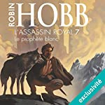 Le prophète blanc (L'Assassin royal 7) | Robin Hobb