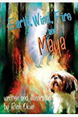 Earth, Wind, Fire and Maya by Rich Okun (2014-02-03) Paperback