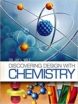 Discovering Design With Chemistry Textbook Dr Jay L Wile