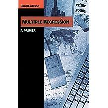 Multiple Regression: A Primer (Undergraduate Research Methods & Statistics in the Social Sciences)