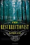 The Resurrectionist, Matthew Guinn, 0393239314