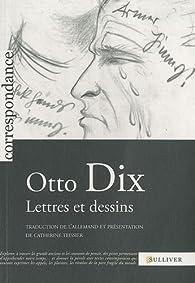 Lettres et dessins par Otto Dix