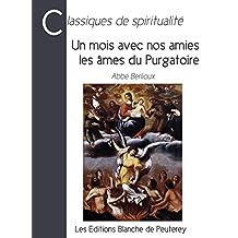 Un mois avec nos amies les âmes du Purgatoire (Classiques de spiritualité) (French Edition)