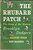 img - for The Rhubarb Patch, The Story of the Modern Brooklyn Dodgers book / textbook / text book