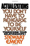 img - for Actualizations: You Don't Have to Rehearse to Be Yourself by Emery, Stewart (1978) Paperback book / textbook / text book