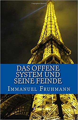 Das offene System seine Feinde - www.amazon.com/dp/1535579994