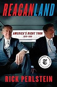 Reaganland: America's Right Turn 1976-