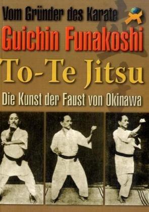 To Te Jitsu   Die Kunst Der Faust Von Okinawa