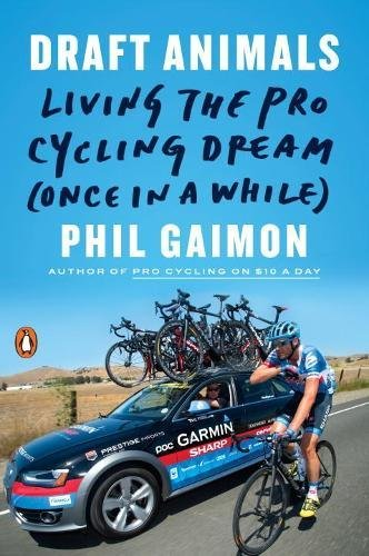 Draft Animals: Living the Pro Cycling Dream (Once in a While) cover