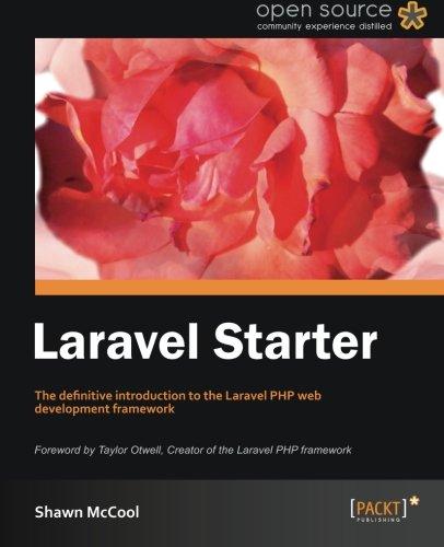 Laravel Starter by Shawn McCool, Publisher : Packt Publishing