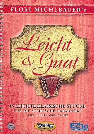 Leicht + Guat - 15 Leichte Klassische Stuecke. Handharmonika Musiknoten Michlbauer Flori Michlbauer GmbH B000VK9AJ6