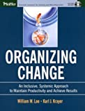 img - for Organizing Change: An Inclusive, Systemic Approach to Maintain Productivity and Achieve Results: 1st (First) Edition book / textbook / text book